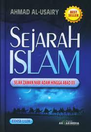 Sejarah Islam sejak Zaman Nabi Adam hingga Zaman XX